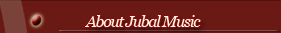 ABOUT JUBAL MUSIC