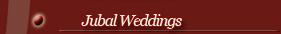 JUBAL WEDDINGS